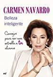Belleza inteligente: Consejos para ser una estrella a tu alcance (Spanish Edition)