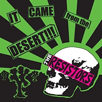 Resistors It Came From The Desert By Resistors Amazon Com Music