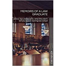 Memoirs of a Law Graduate: advice, tips and insights: what they don't tell you before starting law school