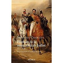 Histoire de la monarchie de Juillet (1830-1848) (French Edition)