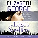The Edge of Nowhere Audiobook by Elizabeth George Narrated by Erin Hunter