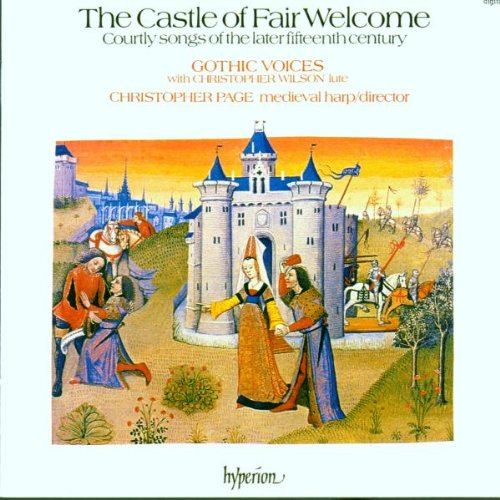 Century Castle (The Castle of Fair Welcome: Courtly Songs of the Later Fifteenth)