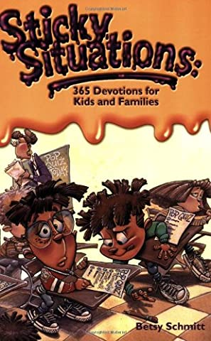 Sticky Situations: 365 Devotions for Kids and Families - Kids And Family
