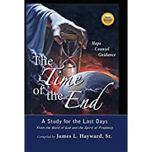 The Time of the End: A Study for the Last Days