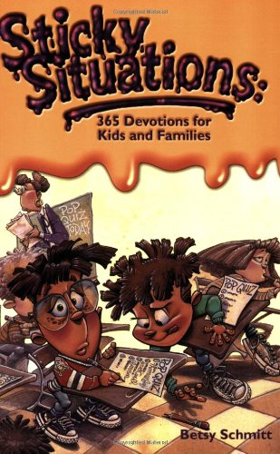 Sticky Situations 365 Devotions for Kids and Families [Schmitt, Betsy] (Tapa Blanda)