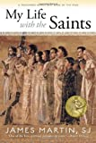 My Life with the Saints, James Martin, 0829426442