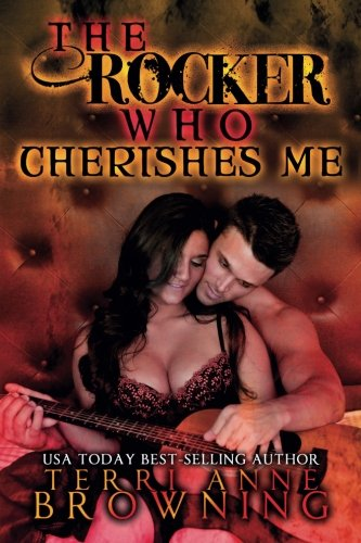 The Rocker Who Cherishes Me (The Rocker...Series) (Volume 8)