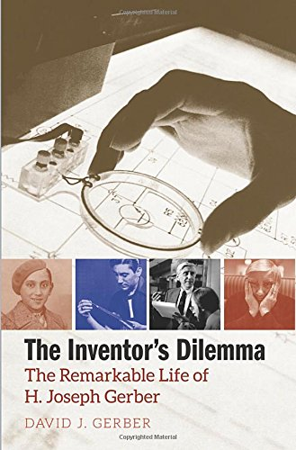 Pdf Memoirs The Inventor's Dilemma: The Remarkable Life of H. Joseph Gerber