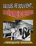 Samuel se souvient . . .  La Céramique de Beauce (French Edition)