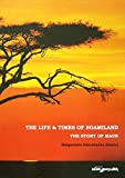 The Life & Times of Ngamiland: The Story of Maun offers