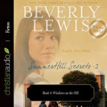 Windows on the Hill: SummerHill Secrets, Volume 2, Book 4 Audiobook by Beverly Lewis Narrated by Tavia Gilbert