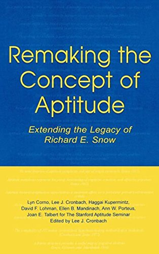 Remaking the Concept of Aptitude: Extending the Legacy of Richard E. Snow (Educational Psychology Series)