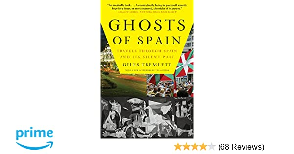 Ghosts of Spain: Travels Through Spain and Its Silent Past: Giles