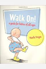 Walk On!: A Guide for Babies of All Ages Hardcover
