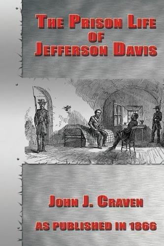 The Prison Life of Jefferson Davis PDF