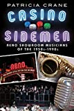 Casino Sidemen: Reno Showroom Musicians of the 1950s-1990s