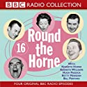 Round the Horne: Volume 16 Radio/TV Program by BBC Audiobooks Narrated by  various