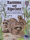 Raccoons and Ripe Corn, Jim Arnosky, 0688104894
