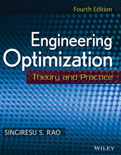 Engineering Optimization: Theory and Practice, 4th Edition (O.P. Price $195.00)