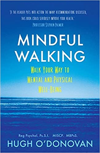 Image result for Mindful walking : Walk your way to mental and physical well-being / Hugh O'Donovan