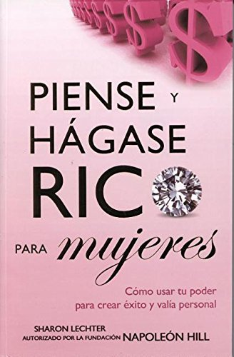 Piense y Hagase Rico para Mujeres / Think and Grow Rich for Women (Spanish Edition) [Sharon Lechter - Sharon Lecheter] (Tapa Blanda)