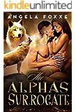 The Alpha's Surrogate: A Paranormal Pregnancy Romance (The Surrogates Series Book 1)