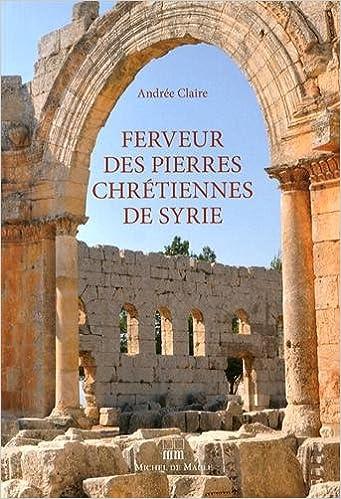 Télécharger en ligne Ferveur des pierres chrétiennes de Syrie epub, pdf