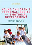Young Children's Personal, Social and Emotional Development, Dowling, Marion, 144628588X