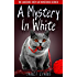 A Mystery In White: ( The Lakeside Cozy Cat Mystery Series - Book 2 )