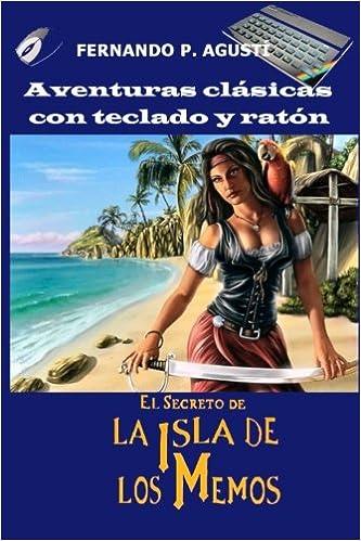 El secreto de la Isla de los Memos (Aventuras clásicas con teclado y ratón) (Spanish Edition): Fernando Pérez Agustí: 9781984920362: Amazon.com: Books