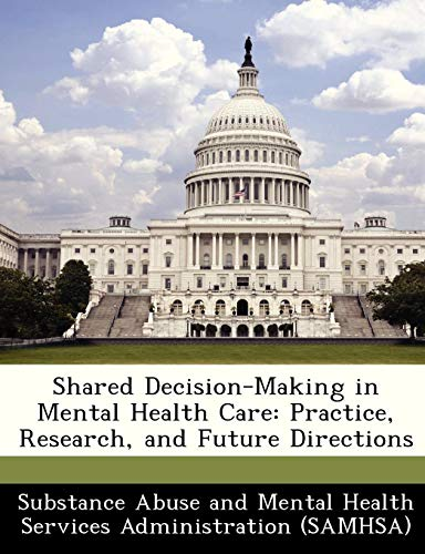 Shared Decision-Making in Mental Health Care: Practice, Research, and Future Directions ()
