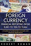 img - for Foreign Currency Financial Reporting from Euro to Yen to Yuan: A Guide to Fundamental Concepts and Practical Applications book / textbook / text book