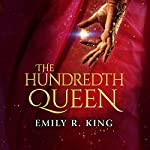 The Hundredth Queen | Emily R. King