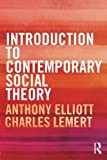 Introduction to Contemporary Social Theory 1st Edition