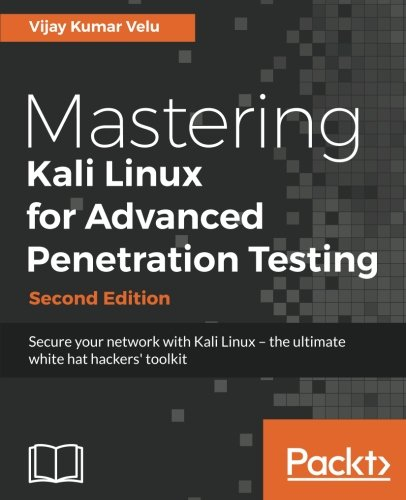 Mastering Kali Linux for Advanced Penetration Testing -