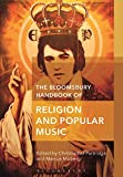 img - for The Bloomsbury Handbook of Religion and Popular Music (Bloomsbury Handbooks in Religion) book / textbook / text book