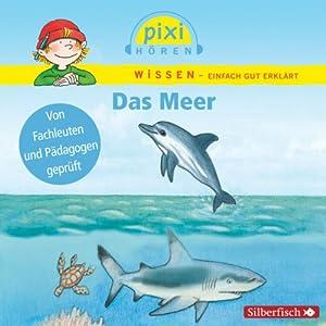 Das Meer (Pixi Wissen) Hörspiel