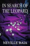 In Search of the Leopard, Neville Baia, 0595321941