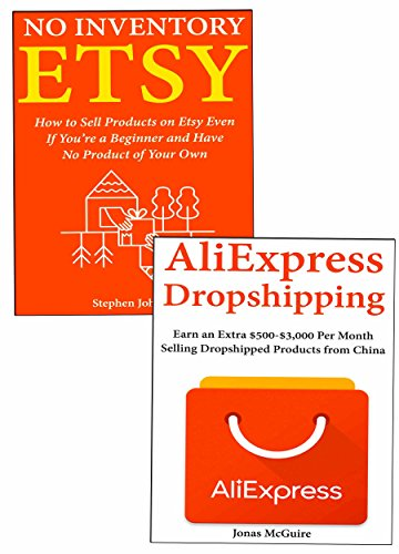 Etsy AliExpress Drop Shipping: How to Earn a Living Through Etsy or AliExpress Drop Shipping