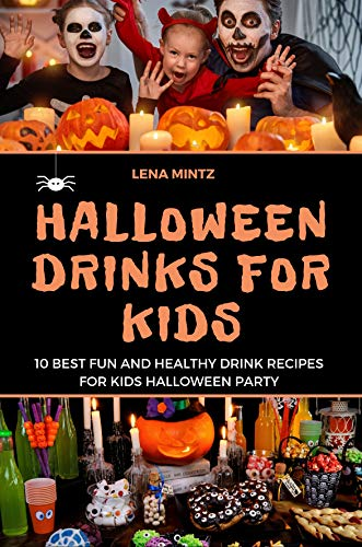 Punch Drink For Halloween (Halloween Drinks for Kids: 10 Best Fun and Healthy Drink Recipes for Kids Halloween Party. Complete Guide with Pictures, Decoration Cutouts, Tips and)