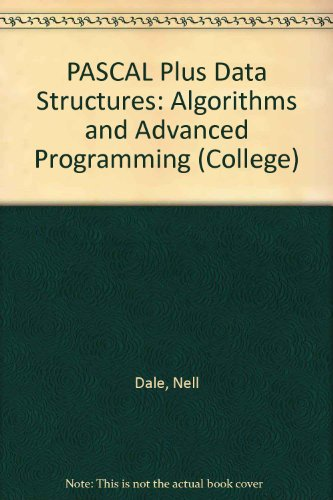 Pascal Plus Data Structures, Algorithms, and Advanced Programming