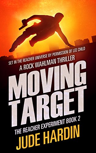Moving Target - Moving Target: The Reacher Experiment Book 2 (The Jack Reacher Experiment)