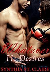 Whatever He Desires (The Complete Billionaire Series)