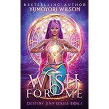 Wish For Me (Destiny Jinn Series Book 1)