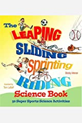 The Leaping, Sliding, Sprinting, Riding Science Book: 50 Super Sports Science Activities Hardcover