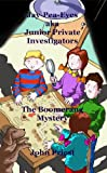 Download The Boomerang Mystery: Jay-Pea-Eyes aka Junior Private Investigators; Detective Mystery Series Book 1 in PDF ePUB Free Online