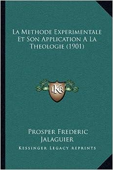 La Methode Experimentale Et Son Application a la Theologie (1901)
