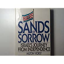 Sands of Sorrow: Israel's Journey from Independence (Icon Editions) by Milton Viorst (1987-04-01)