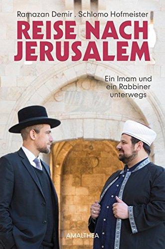 Reise nach Jerusalem: Ein Imam und ein Rabbiner unterwegs