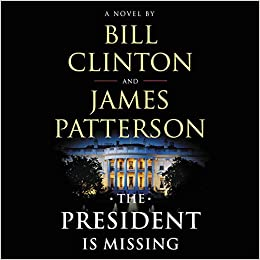 the president is missing a novel james patterson bill clinton